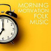 Morning Motivation Folk Music de Various Artists