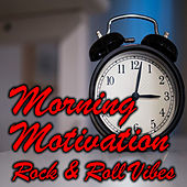 Morning Motivation Rock & Roll Vibes de Various Artists
