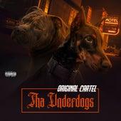 Tha Underdogs de Original Cartel