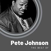 The Best of Pete Johnson by Pete Johnson