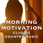Morning Motivation Classic Country Mix di Various Artists