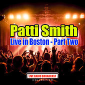 Live in Boston - Part Two (Live) de Patti Smith