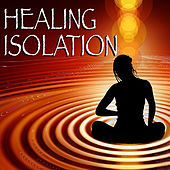 Healing Isolation by Various Artists