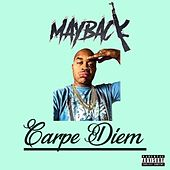 CARPE DIEM by Mayback