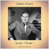 La mer / Boum ! (All Tracks Remastered) de Charles Trenet