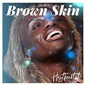 Brown Skin de Heistheartist