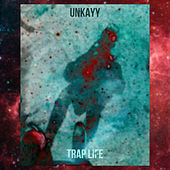 Trap Life by Unkayy