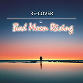 Bad Moon Rising (Unplugged) by Recover