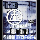 Keep it coming by Lil' Sicko