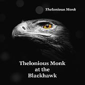 Thelonious Monk at the Blackhawk de Thelonious Monk