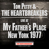 Live At My Father's Place New York 1977 (Live) von Tom Petty