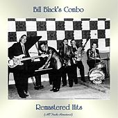 Remastered Hits (All Tracks Remastered) by Bill Black's Combo