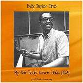 My Fair Lady Loves Jazz (EP) (All Tracks Remastered) by Billy Taylor