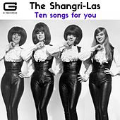 Ten songs for you by The Shangri-Las