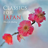 Classics For Japan - Music for Healing by Various Artists