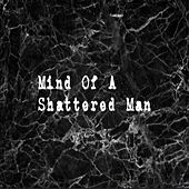 Mind Of A Shattered Man von Convince