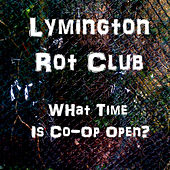 What Time Is Co-Op Open by Lymington Rot Club