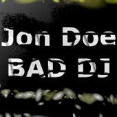 Bad DJ by Jon Doe