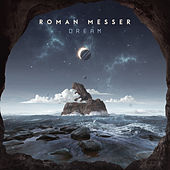 Dream von Roman Messer