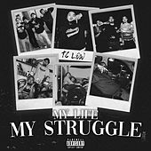 My Life My Struggle von TC Low