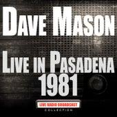 Live In Pasadena 1981 (Live) von Dave Mason