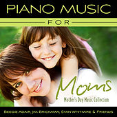 Piano Music For Moms - Mother's Day Music Collection de Various Artists