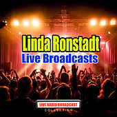 Live Broadcasts (Live) by Linda Ronstadt