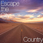 Escape the City Country von Various Artists