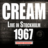 Live in Stockholm 1967 (Live) by Cream