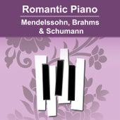Romantic Piano - Mendelssohn, Brahms & Schumann de Johannes Brahms