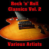 Rock 'n' Roll Classics Vol. 2 by Various Artists