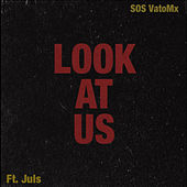 Look At Us by SOS VatoMx