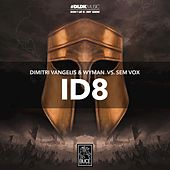 ID8 by Dimitri Vangelis & Wyman