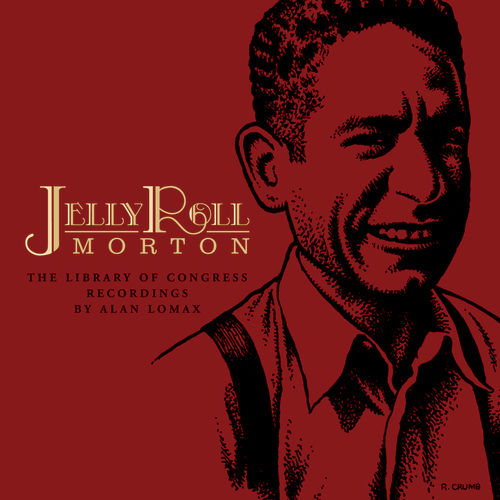 The Library of Congress Recordings by Alan Lomax by Jelly Roll Morton