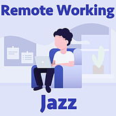 Remote Working Jazz by Various Artists