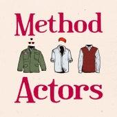 Method Actors by Droogs