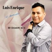 Me Enamore de Ti de Luis Enrique