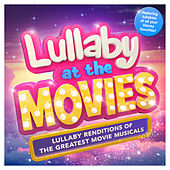 Lullaby at the Movies - Lullaby Renditions of the Greatest Movie Musicals - Featuring Lullabies of all your Disney Favorites ! ( Best of ) de Sleepyheadz