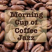 Morning Cup of Coffee Jazz by Various Artists
