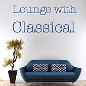Lounge with Classical de Various Artists