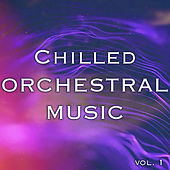 Chilled Orchestra Music vol. 1 von Royal Philharmonic Orchestra
