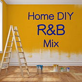 Home DIY R&B Mix by Various Artists