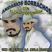 Andamos Borrachos by El Chapo De Sinaloa