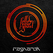 Ragnarok by Follow Your Ghost