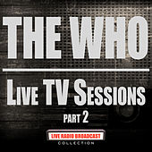 Live TV Sessions Part 2 (Live) de The Who