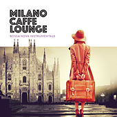 Milano Caffè Lounge de Various Artists
