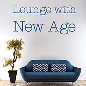 Lounge with New Age by Various Artists