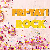 Fri-YAY! Rock by Various Artists