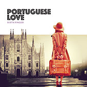 Portuguese Love von Sixth Finger