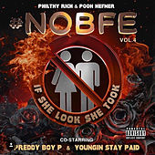#NOBFE Vol. 4 (If She Look She Took) by Preddy Boy P